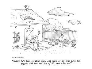 """Lately he's been spending more and more of his time with bell peppers and…"" - New Yorker Cartoon by Michael Maslin"