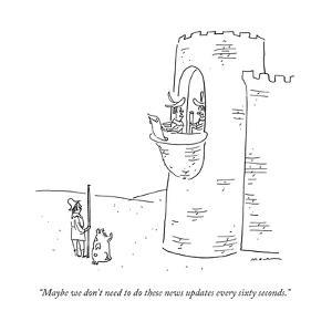 """Maybe we don't need to do these news updates every sixty seconds."" - New Yorker Cartoon by Michael Maslin"