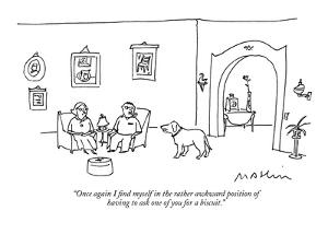 """""""Once again I find myself in the rather awkward position  of having to ask?"""" - New Yorker Cartoon by Michael Maslin"""