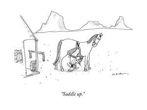 """Saddle up."" - New Yorker Cartoon by Michael Maslin"