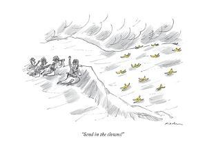 """Send in the clowns!"" - New Yorker Cartoon by Michael Maslin"