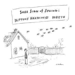 """""""Sure Sign of Spring: Mittens Heading North"""" - New Yorker Cartoon by Michael Maslin"""