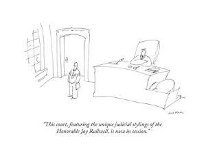 """This court, featuring the unique judicial stylings of the Honorable Jay R..."" - New Yorker Cartoon by Michael Maslin"
