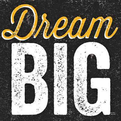 Dream Big by Michael Mullan