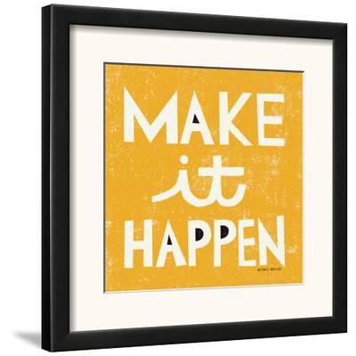 Make it Happen by Michael Mullan
