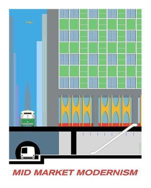 MidMarket Modernism by Michael Murphy