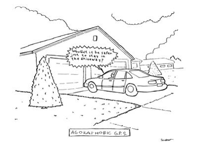 """AGORAPHOBIC G.P.S.""  - New Yorker Cartoon"