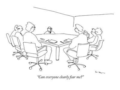 """""""Can everyone clearly fear me?"""" - New Yorker Cartoon"""