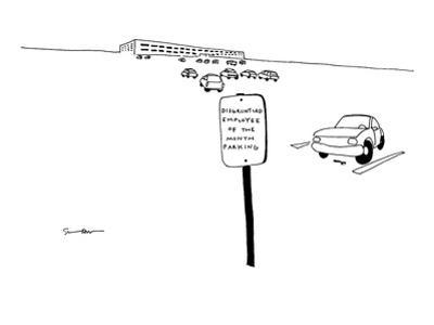 Corporate parking lot sign next to lone parking spot reads: 'Disgruntled E… - New Yorker Cartoon