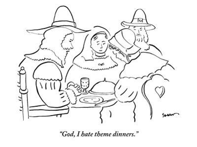 """God, I hate theme dinners."" - New Yorker Cartoon"