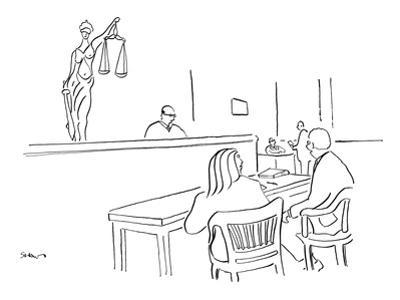 """""""I like to think that justice not only is blind but also has pouty lips."""" - New Yorker Cartoon"""