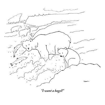 """I want a bagel!"" - New Yorker Cartoon"