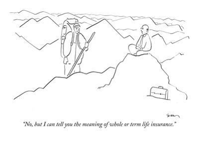 """""""No, but I can tell you the meaning of whole or term life insurance."""" - New Yorker Cartoon"""