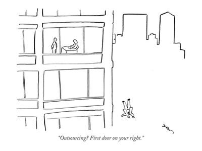 """""""Outsourcing? First door on your right."""" - New Yorker Cartoon"""