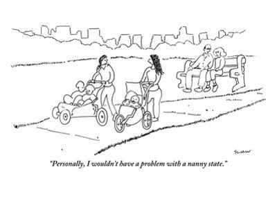 """""""Personally, I wouldn't have a problem with a nanny state."""" - New Yorker Cartoon"""