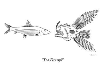 """Too dressy?"" - New Yorker Cartoon"