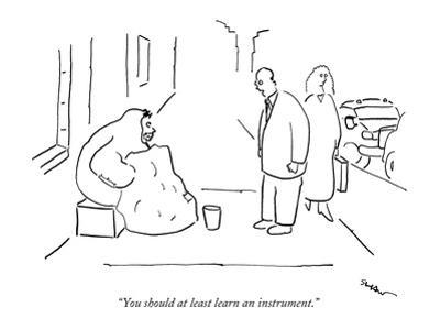 """""""You should at least learn an instrument."""" - New Yorker Cartoon"""