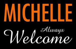 Michelle Always Welcome