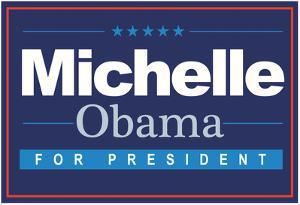 Michelle For President (Horizontal Blue)