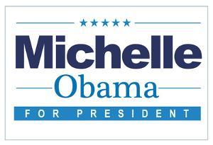 Michelle For President (Horizontal White)