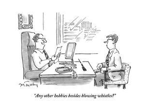 """""""Any other hobbies besides blowing whistles?"""" - Cartoon by Mike Twohy"""