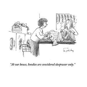 """""""At our house, hoodies are considered sleepwear only."""" - Cartoon by Mike Twohy"""