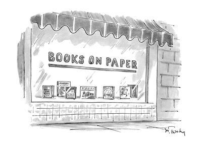 Books On Paper' - New Yorker Cartoon