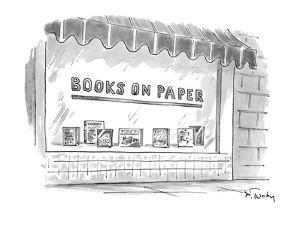 Books On Paper' - New Yorker Cartoon by Mike Twohy