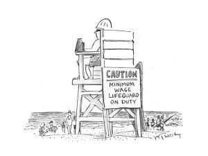 Caution: Minimum Wage Lifeguard on Duty - Cartoon by Mike Twohy
