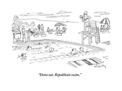 """Dems out. Republican swim."" - Cartoon"