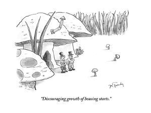 """""""Discouraging growth of housing starts."""" - Cartoon by Mike Twohy"""