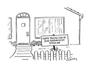 "Front view of a house and on the lawn is a sign that says, ""Home protected? - New Yorker Cartoon by Mike Twohy"