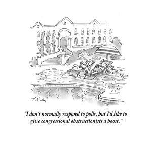 """""""I don't normally respond to polls, but I'd like to give congressional obs?"""" - Cartoon by Mike Twohy"""