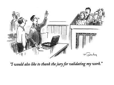 """""""I would also like to thank the jury for validating my work."""" - New Yorker Cartoon"""