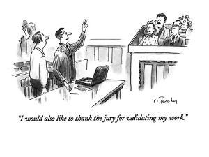 """I would also like to thank the jury for validating my work."" - New Yorker Cartoon by Mike Twohy"