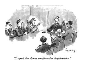 """It's agreed, then, that we move forward on the philodendron."" - New Yorker Cartoon by Mike Twohy"