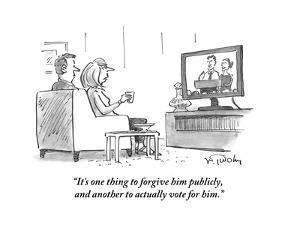 """""""It's one thing to forgive him publicly, and another to actually vote for ?"""" - Cartoon by Mike Twohy"""