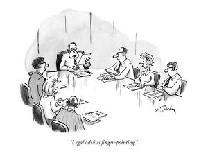 """Legal advises finger-pointing."" - New Yorker Cartoon by Mike Twohy"
