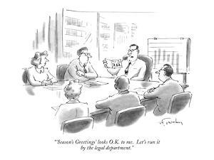 """'Season's Greetings' looks O.K. to me. Let's  run it by the legal departm…"" - New Yorker Cartoon by Mike Twohy"