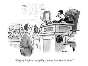 """""""The jury has found you guilty. Let's see how America voted."""" - New Yorker Cartoon by Mike Twohy"""