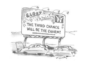 The Third Chance will be the Charm! - Cartoon by Mike Twohy
