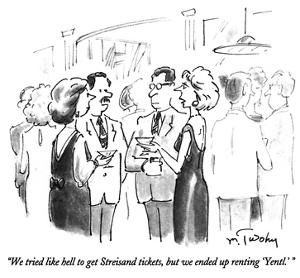 """""""We tried like hell to get Streisand tickets, but we ended up renting 'Yen…"""" - New Yorker Cartoon by Mike Twohy"""