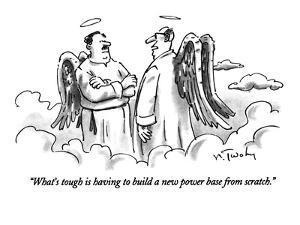 """""""What's tough is having to build a new power base from scratch."""" - New Yorker Cartoon by Mike Twohy"""