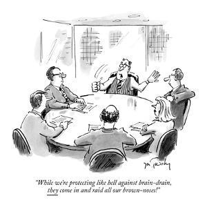"""""""While we're protecting like hell against brain-drain, they come in and ra…"""" - New Yorker Cartoon by Mike Twohy"""