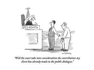 """Will the court take into consideration the contribution my client has alr…"" - Cartoon by Mike Twohy"