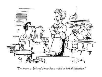 """""""You have a choice of three-bean salad or lethal injection."""" - New Yorker Cartoon"""