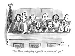 """""""Your Honor, we're going to go with the prosecution's spin."""" - New Yorker Cartoon by Mike Twohy"""