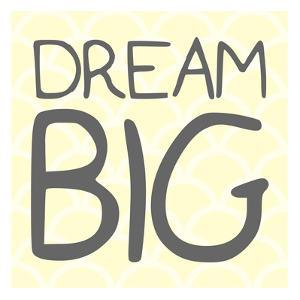 Dream Big by Milli Villa