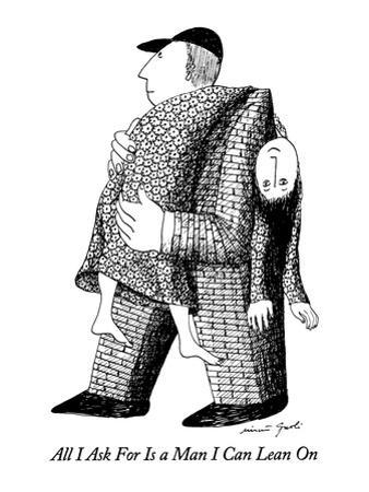 All I Ask For Is a Man I Can Lean On - New Yorker Cartoon