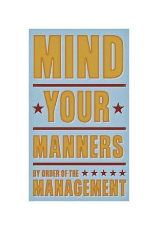 https://imgc.allpostersimages.com/img/posters/mind-your-manners_u-L-F549ZG0.jpg?p=0
